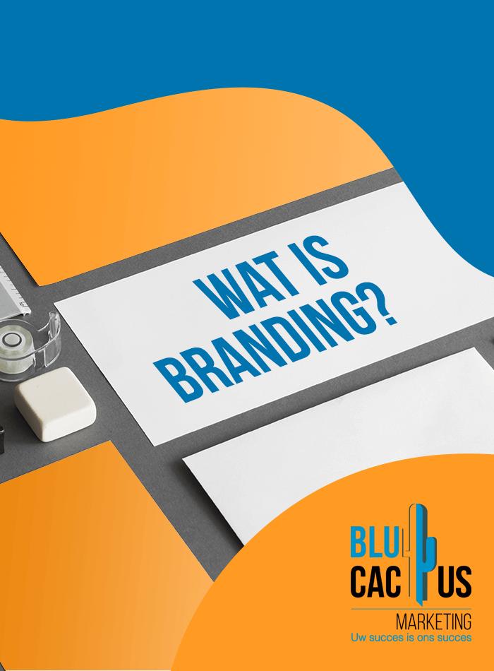 BluCactus - Wat is Branding?