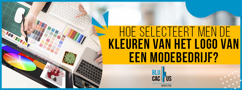 BluCactus - Hoe selecteert men de kleuren voor het logo van een modebedrijf? - title