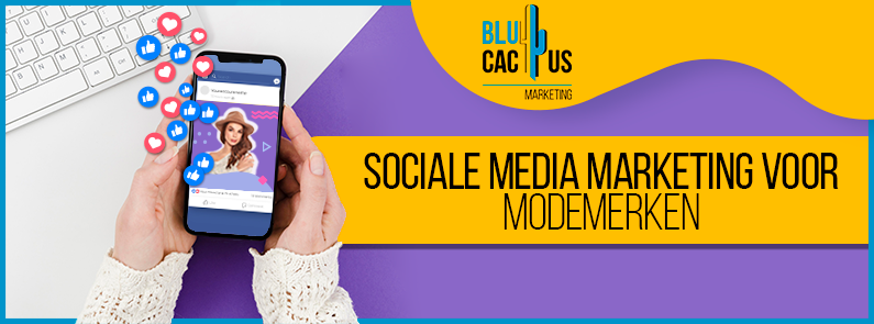 BluCactus - sociale media marketing voor modemerken - title